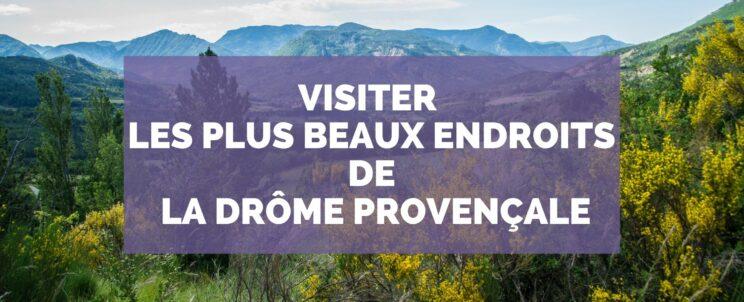 Les plus beaux endroits de la Drôme Provençale